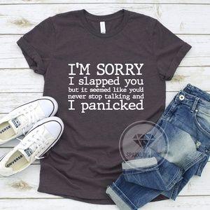 I'm Sorry I Slapped You Funny Graphic Tshirt.